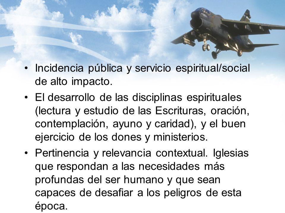 Incidencia pública y servicio espiritual/social de alto impacto.
