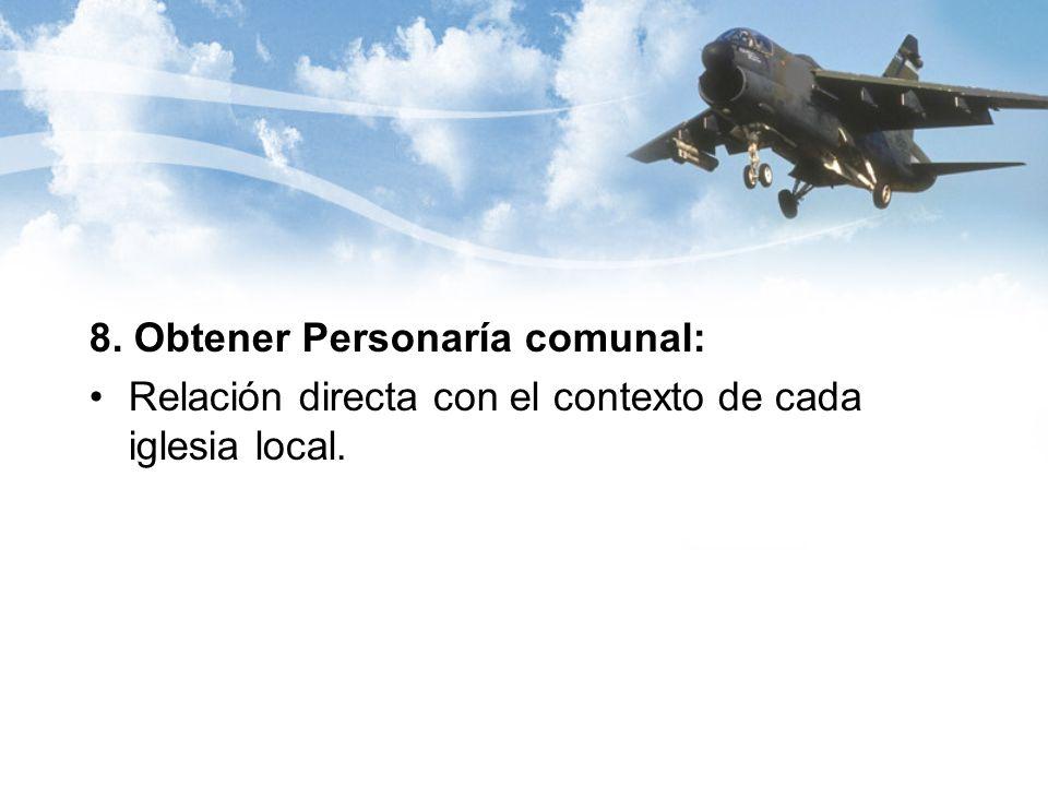 8. Obtener Personaría comunal: Relación directa con el contexto de cada iglesia local.