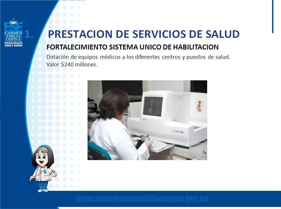 FORTALECIMIENTO SISTEMA UNICO DE HABILITACION Dotación de equipos médicos a los diferentes centros y puestos de salud.