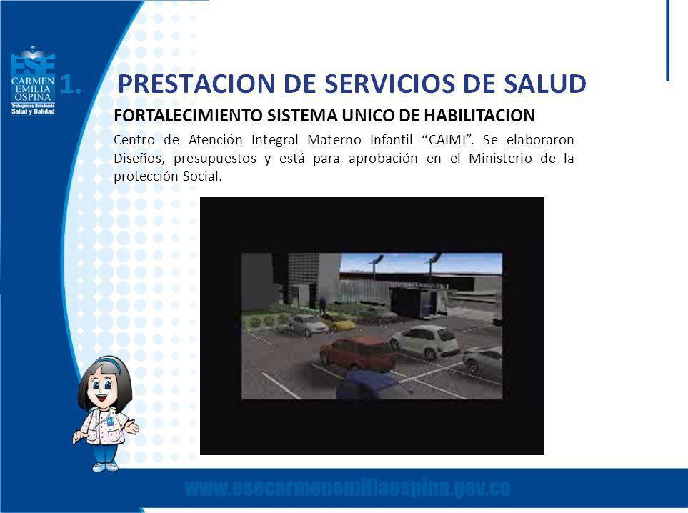 FORTALECIMIENTO SISTEMA UNICO DE HABILITACION Centro de Atención Integral Materno Infantil CAIMI.