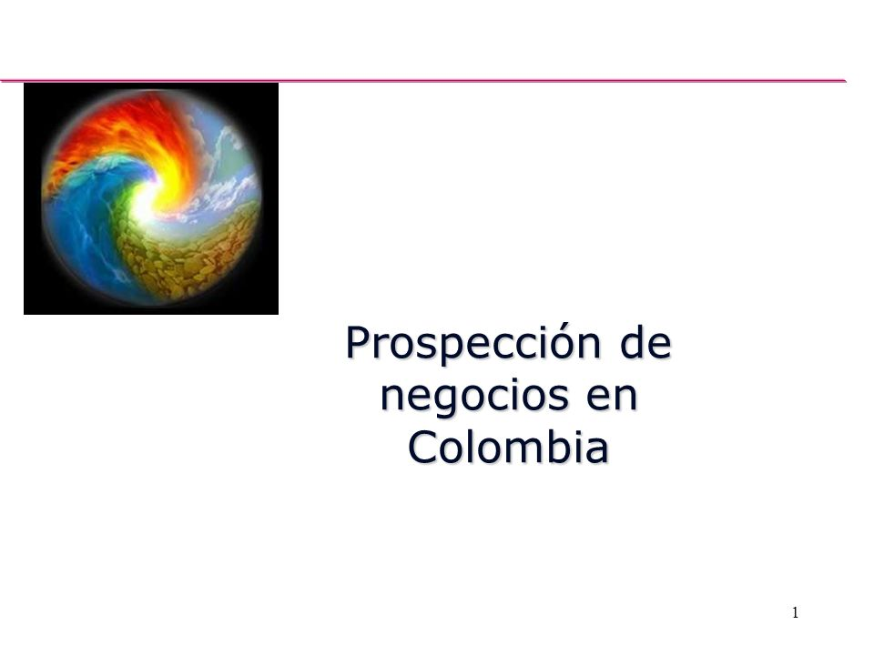 1 Prospección de negocios en Colombia