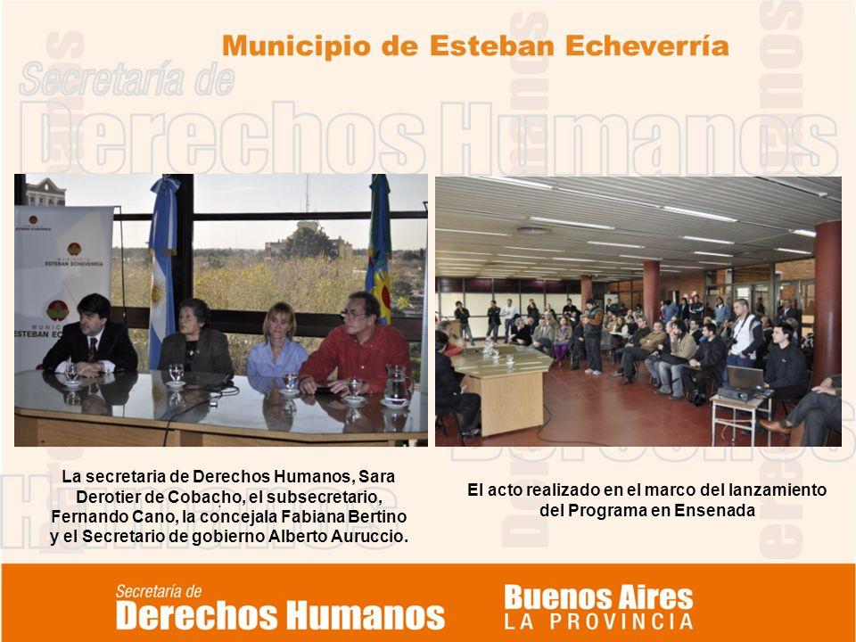 Municipio de Esteban Echeverría. El acto realizado en el marco del lanzamiento del Programa en Ensenada La secretaria de Derechos Humanos, Sara Deroti