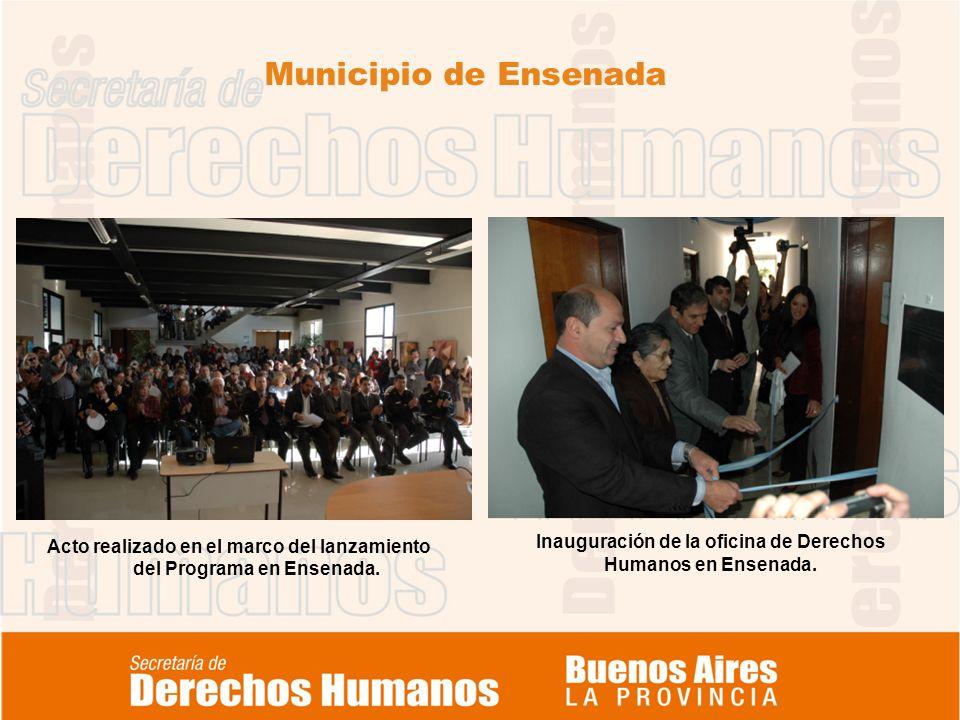 Municipio de Ensenada Acto realizado en el marco del lanzamiento del Programa en Ensenada. Inauguración de la oficina de Derechos Humanos en Ensenada.