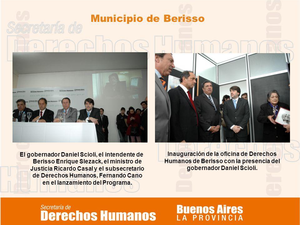 Municipio de Berisso El gobernador Daniel Scioli, el intendente de Berisso Enrique Slezack, el ministro de Justicia Ricardo Casal y el subsecretario de Derechos Humanos, Fernando Cano en el lanzamiento del Programa.