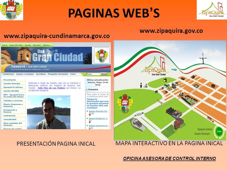 PAGINAS WEB S MAPA INTERACTIVO EN LA PAGINA INICAL PRESENTACIÓN PAGINA INICAL www.zipaquira.gov.co www.zipaquira-cundinamarca.gov.co OFICINA ASESORA D