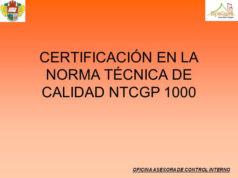 CERTIFICACIÓN EN LA NORMA TÉCNICA DE CALIDAD NTCGP 1000 OFICINA ASESORA DE CONTROL INTERNO