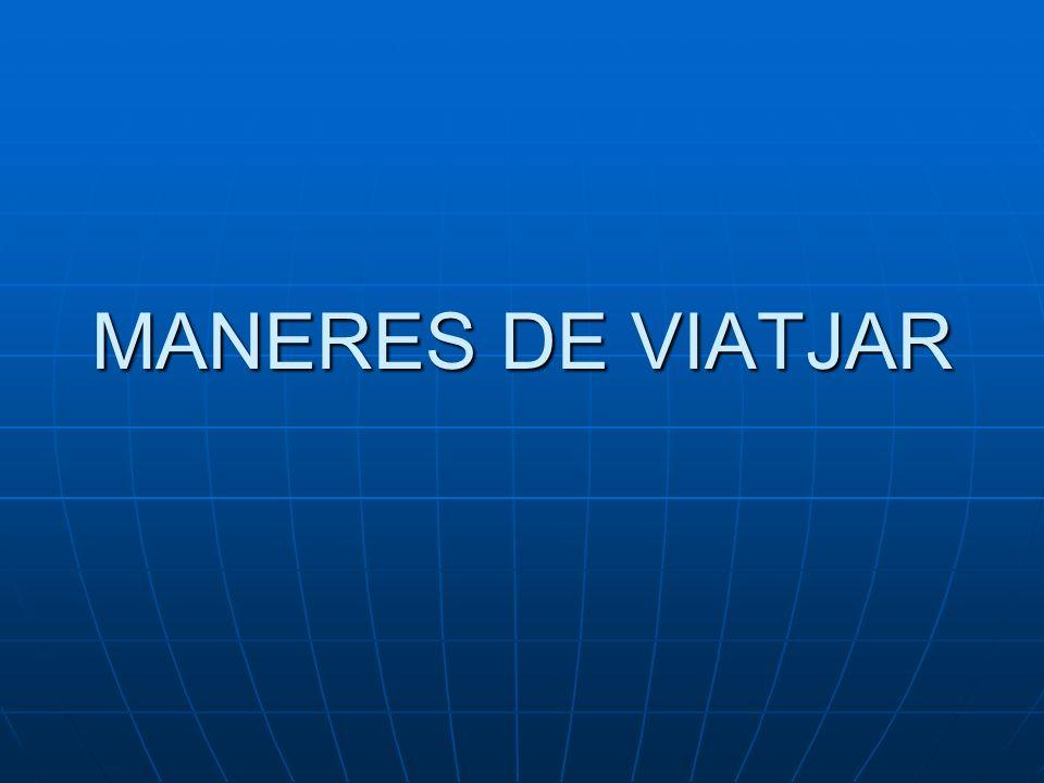 MANERES DE VIATJAR