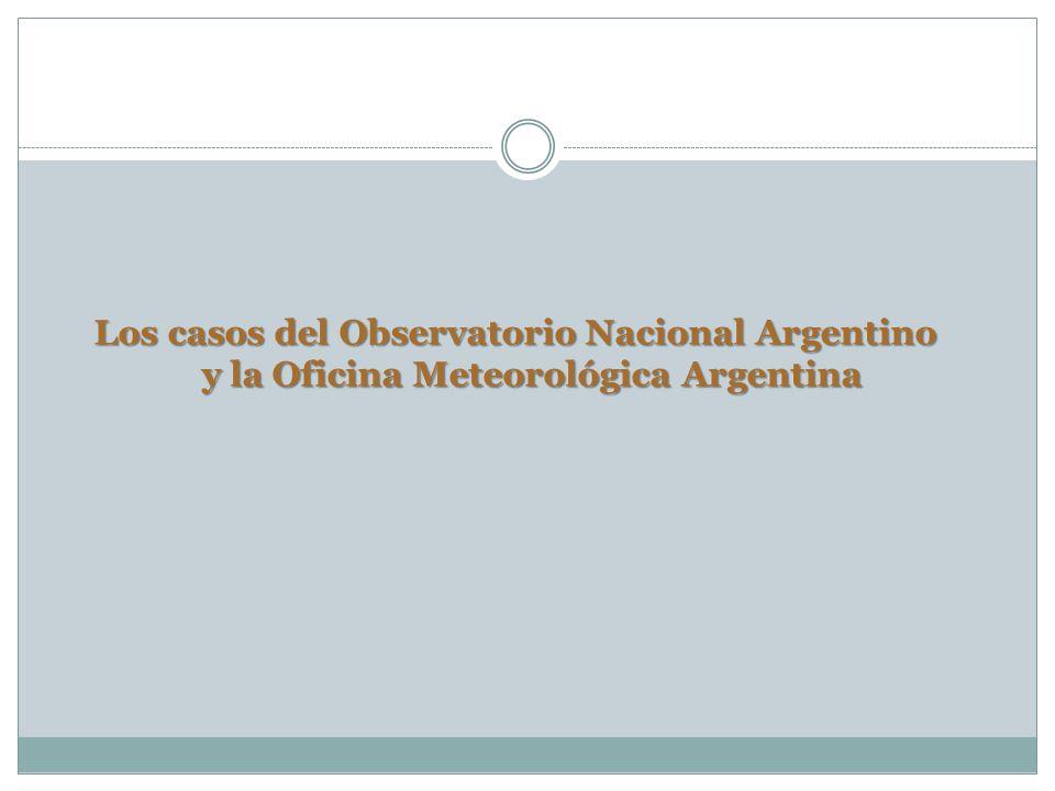 Los casos del Observatorio Nacional Argentino y la Oficina Meteorológica Argentina