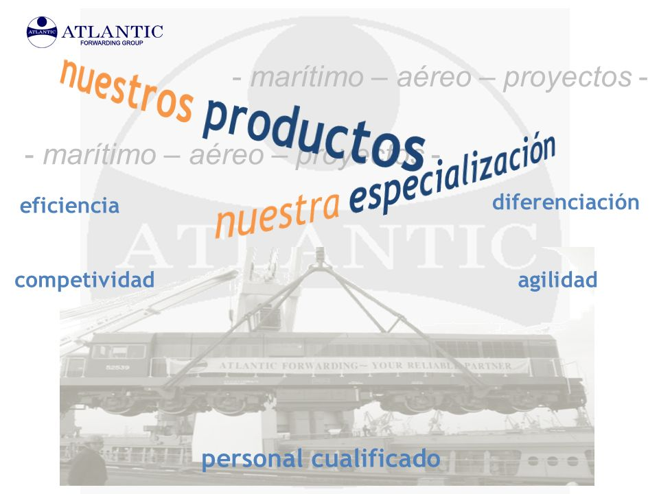 personal cualificado diferenciación agilidadcompetividad eficiencia - marítimo – aéreo – proyectos - - marítimo – aéreo – proyectos -