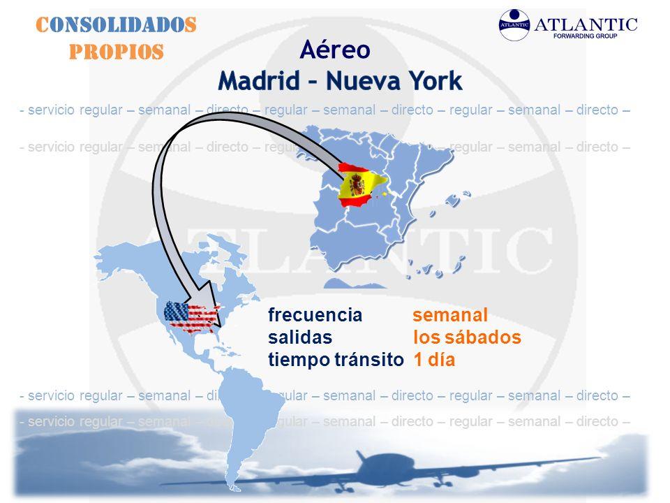 Aéreo Consolidados Propios frecuencia semanal salidas los sábados tiempo tránsito 1 día - servicio regular – semanal – directo – regular – semanal – d