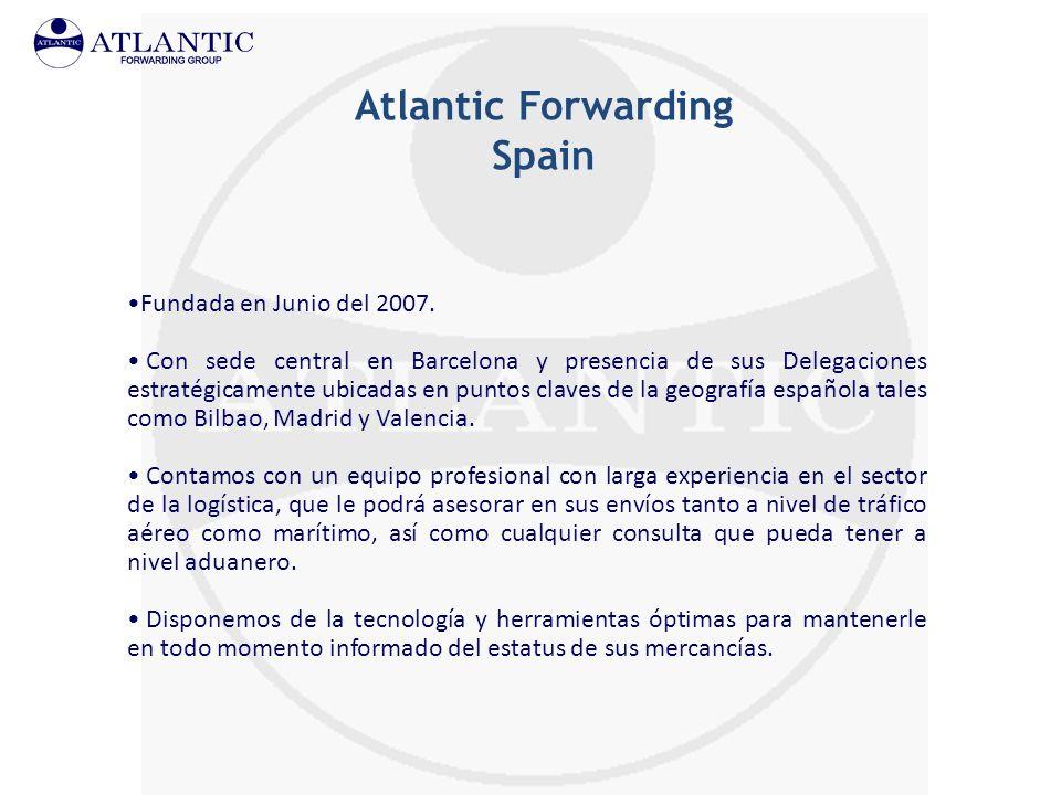 Atlantic Forwarding Spain Fundada en Junio del 2007. Con sede central en Barcelona y presencia de sus Delegaciones estratégicamente ubicadas en puntos