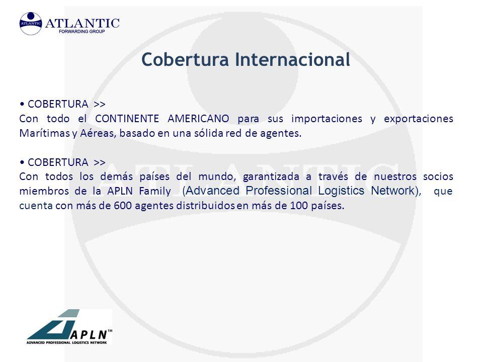 Cobertura Internacional COBERTURA >> Con todo el CONTINENTE AMERICANO para sus importaciones y exportaciones Marítimas y Aéreas, basado en una sólida