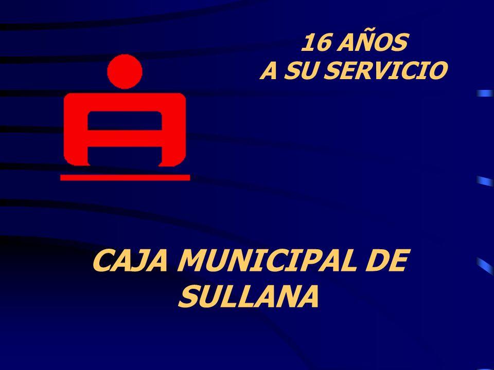 CAJA MUNICIPAL DE SULLANA 16 AÑOS A SU SERVICIO