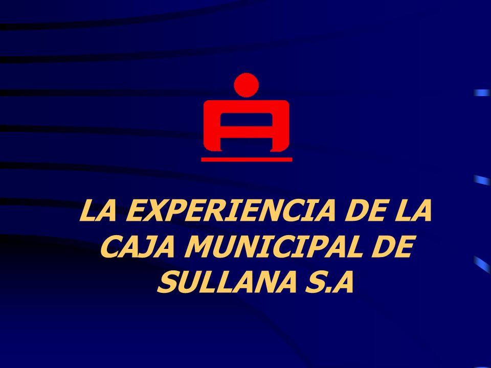 LA EXPERIENCIA DE LA CAJA MUNICIPAL DE SULLANA S.A