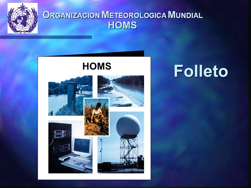 O RGANIZACION M ETEOROLOGICA M UNDIAL HOMS HOMS Folleto