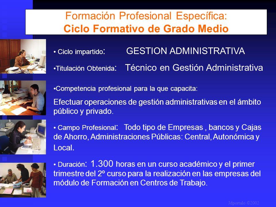 Ciclo impartido : GESTION ADMINISTRATIVA Titulación Obtenida : Técnico en Gestión Administrativa Competencia profesional para la que capacita: Efectua