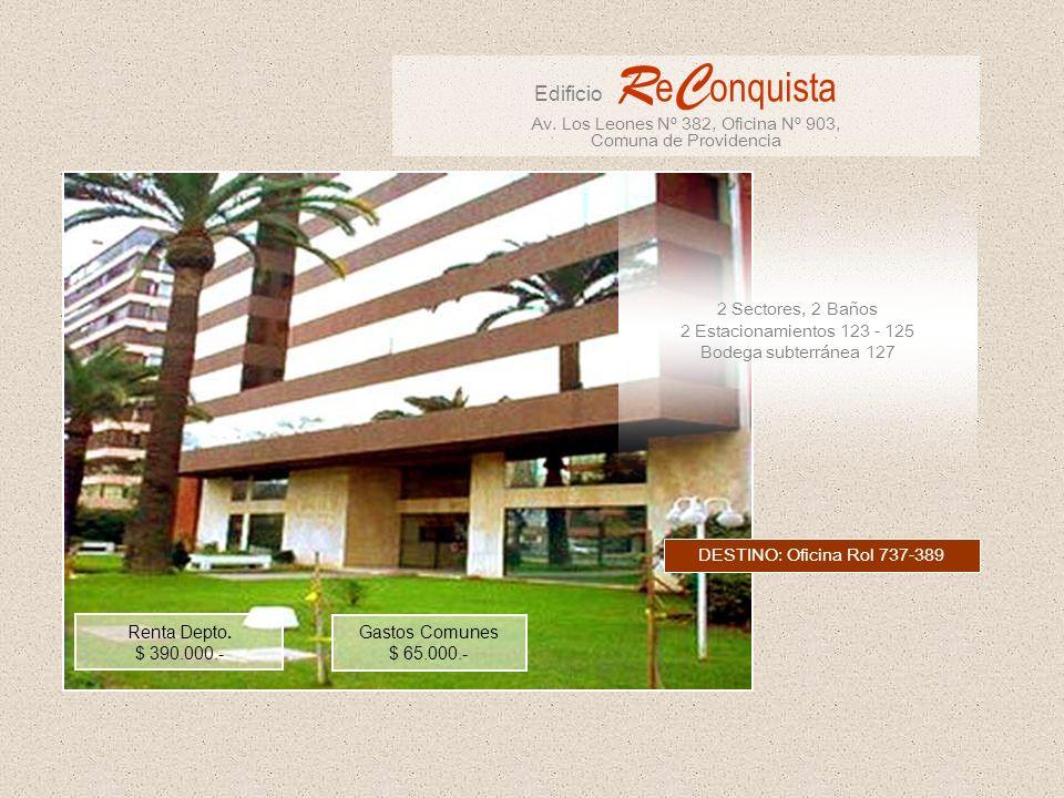 2 Sectores, 2 Baños 2 Estacionamientos 123 - 125 Bodega subterránea 127 Edificio R e C onquista Av.