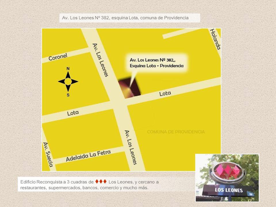 Av. Los Leones Nº 382, esquina Lota, comuna de Providencia Edificio Reconquista a 3 cuadras de Los Leones, y cercano a restaurantes, supermercados, ba