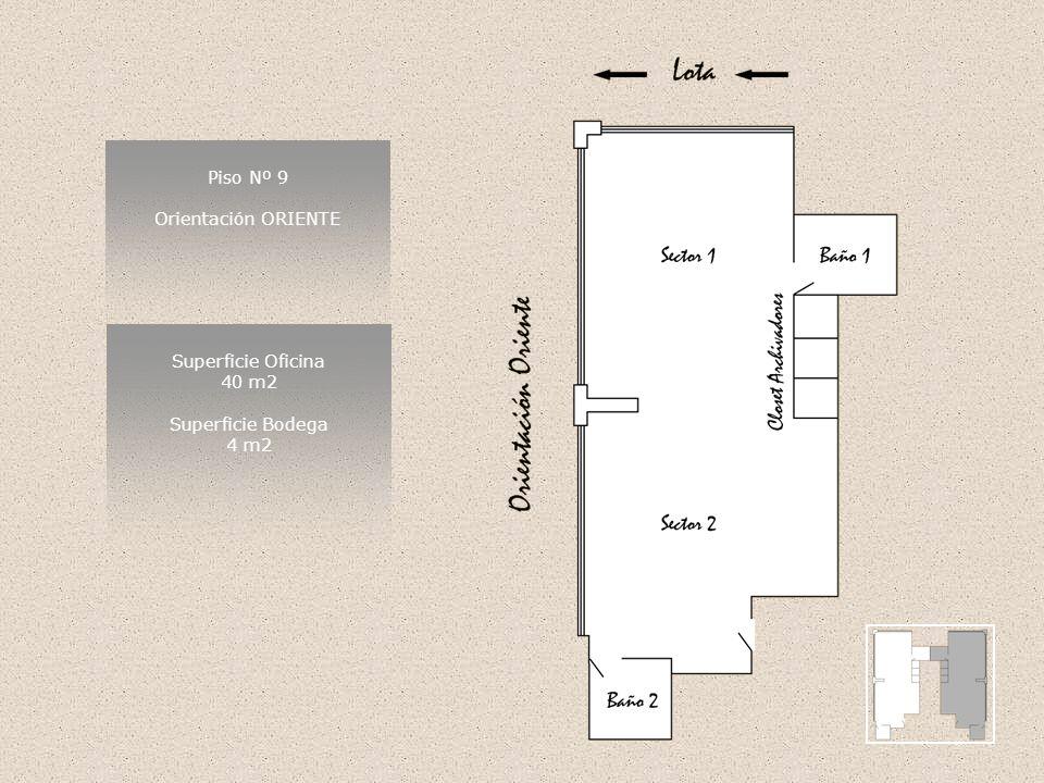 Piso Nº 9 Orientación ORIENTE Superficie Oficina 40 m2 Superficie Bodega 4 m2