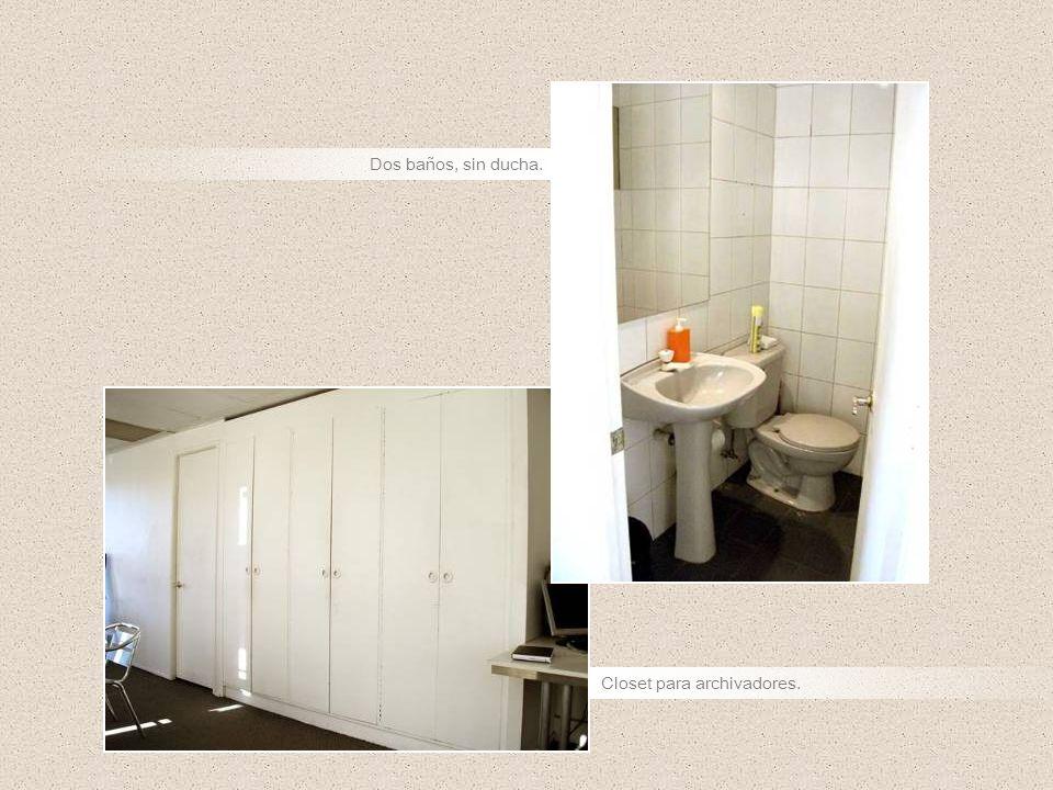 Dos baños, sin ducha. Closet para archivadores.