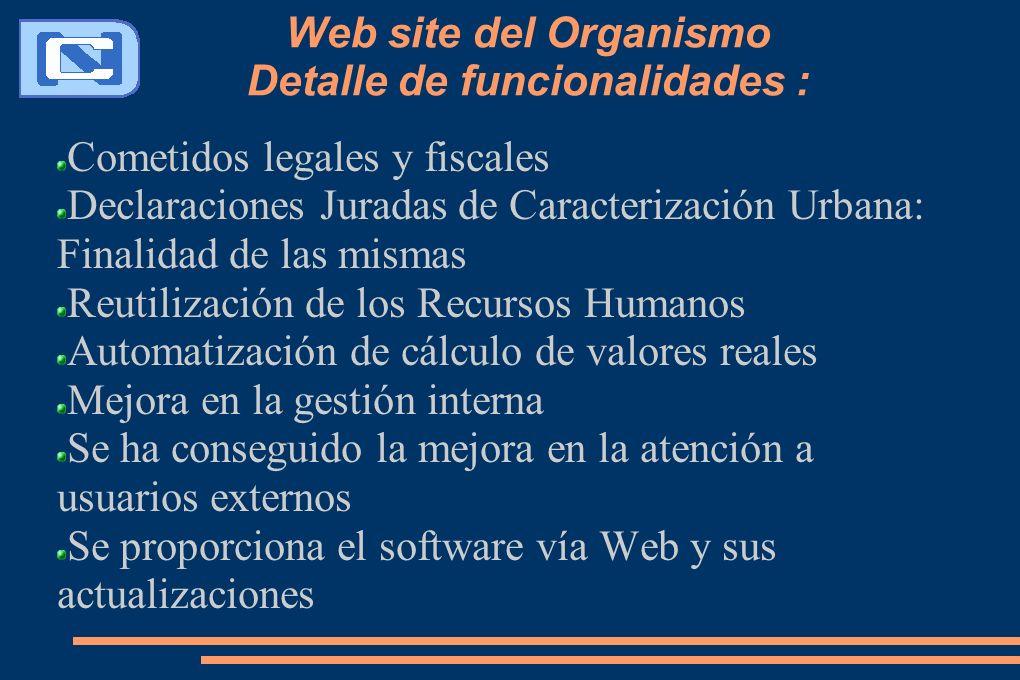 Web site del Organismo Detalle de funcionalidades : Cometidos legales y fiscales Declaraciones Juradas de Caracterización Urbana: Finalidad de las mis