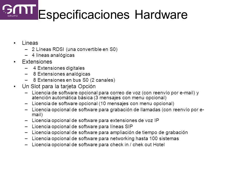 Especificaciones Hardware Lineas –2 Líneas RDSI (una convertible en S0) –4 lineas analógicas Extensiones – 4 Extensiones digitales – 8 Extensiones ana