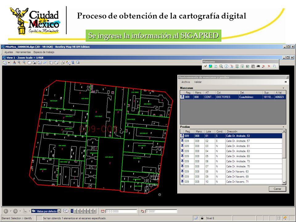 Se ingresa la información al SIGAPRED Proceso de obtención de la cartografía digital