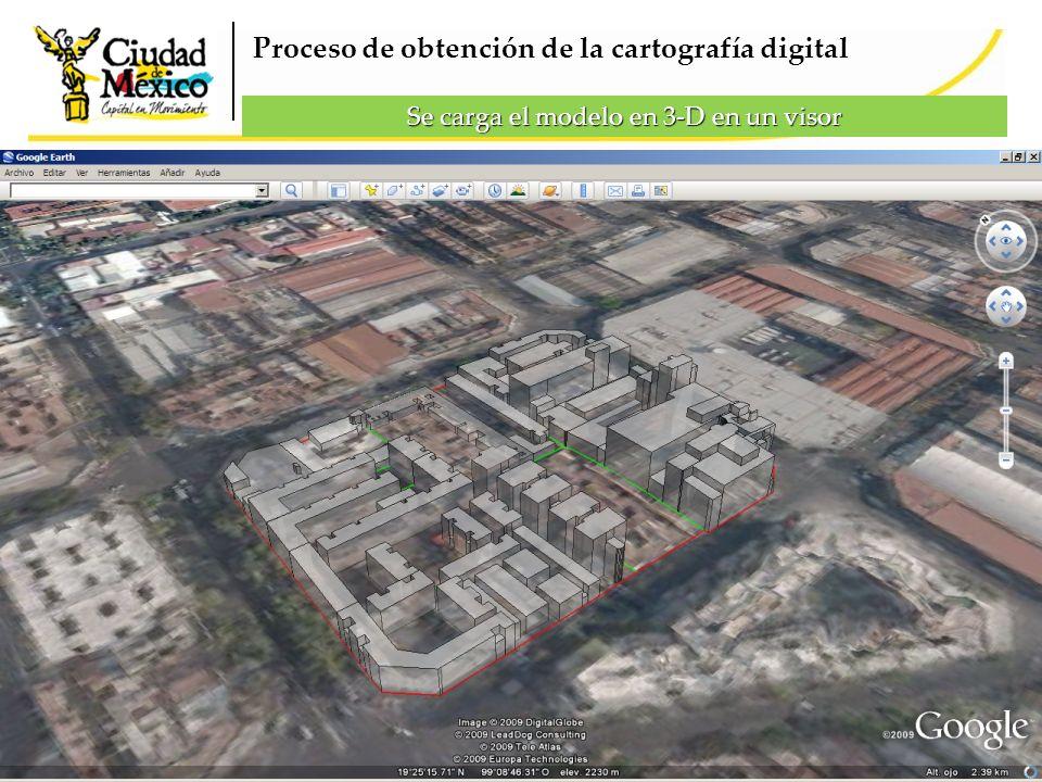 Se carga el modelo en 3-D en un visor Proceso de obtención de la cartografía digital
