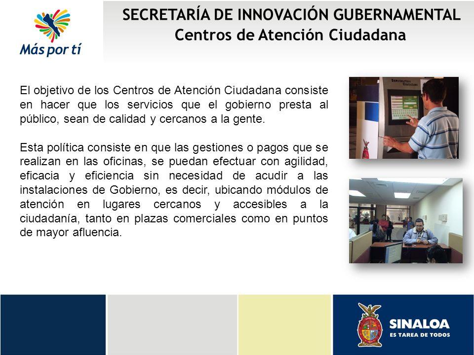 El objetivo de los Centros de Atención Ciudadana consiste en hacer que los servicios que el gobierno presta al público, sean de calidad y cercanos a l