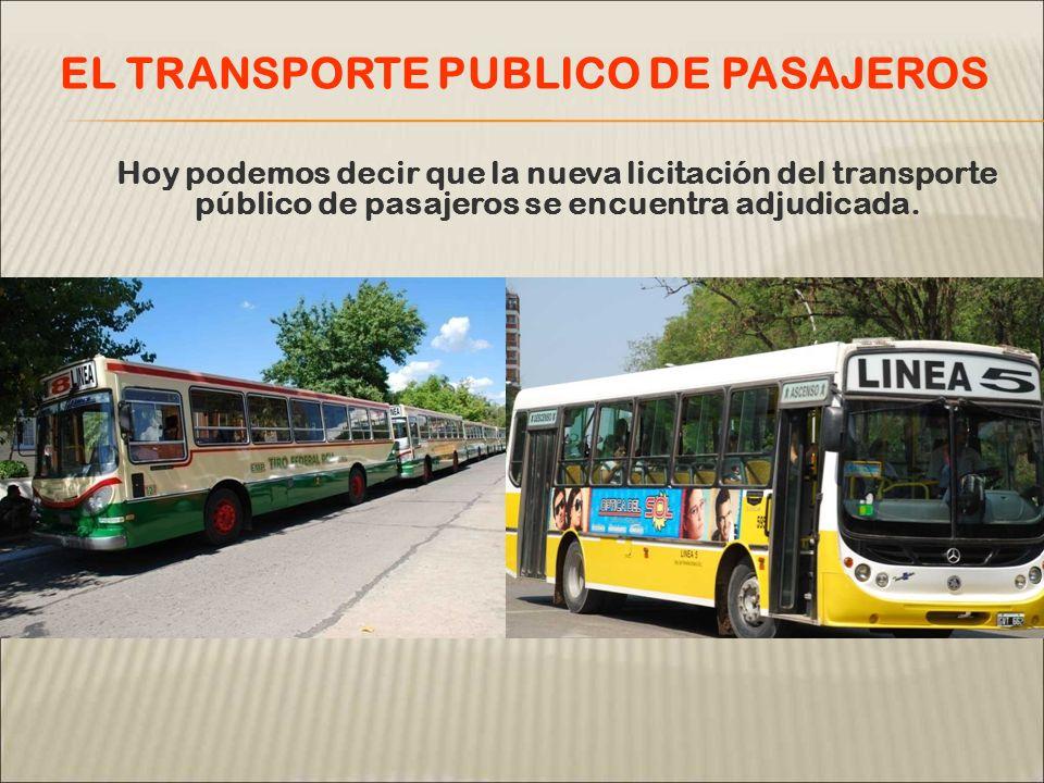 Hoy podemos decir que la nueva licitación del transporte público de pasajeros se encuentra adjudicada. EL TRANSPORTE PUBLICO DE PASAJEROS
