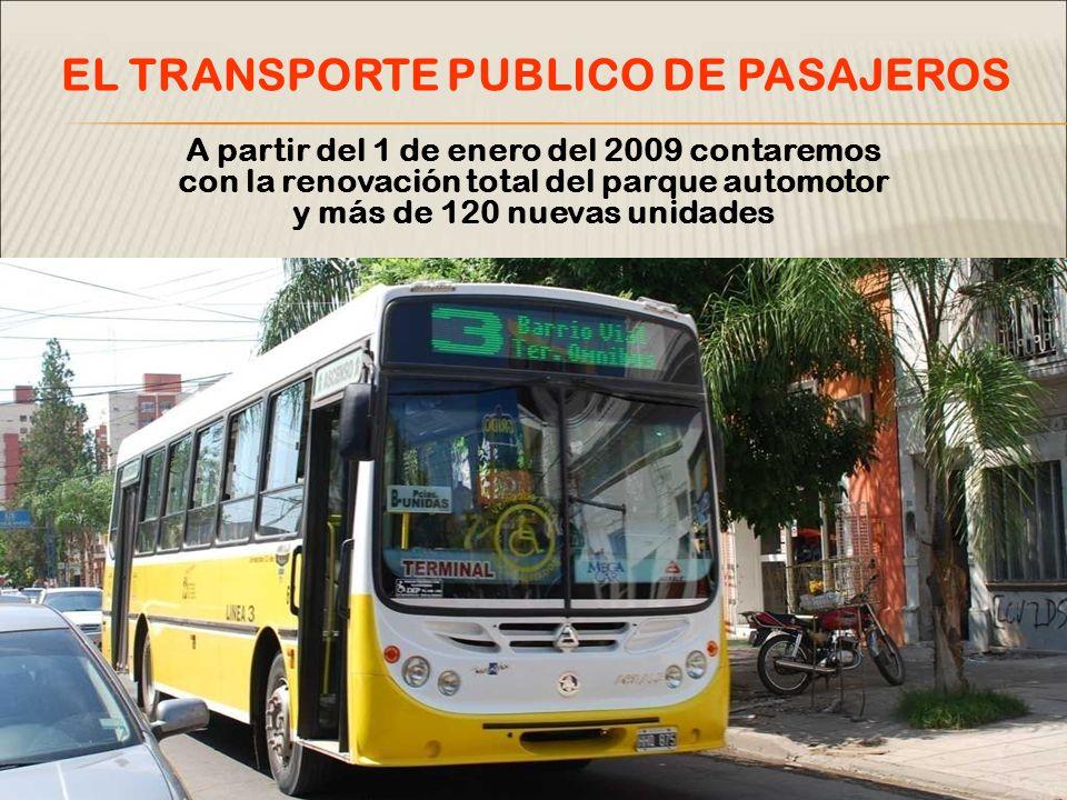 A partir del 1 de enero del 2009 contaremos con la renovación total del parque automotor y más de 120 nuevas unidades EL TRANSPORTE PUBLICO DE PASAJER