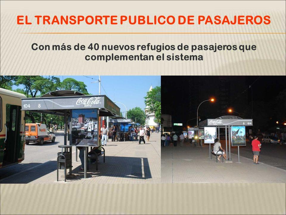 Con más de 40 nuevos refugios de pasajeros que complementan el sistema EL TRANSPORTE PUBLICO DE PASAJEROS