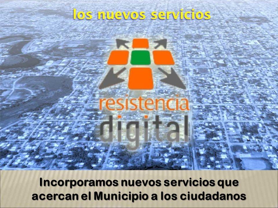 Incorporamos nuevos servicios que acercan el Municipio a los ciudadanos