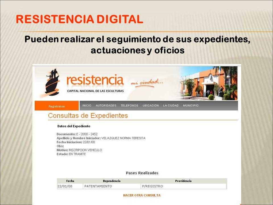 Pueden realizar el seguimiento de sus expedientes, actuaciones y oficios RESISTENCIA DIGITAL