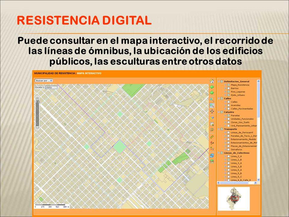 Puede consultar en el mapa interactivo, el recorrido de las líneas de ómnibus, la ubicación de los edificios públicos, las esculturas entre otros datos RESISTENCIA DIGITAL