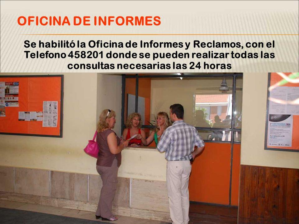 Se habilitó la Oficina de Informes y Reclamos, con el Telefono 458201 donde se pueden realizar todas las consultas necesarias las 24 horas OFICINA DE INFORMES