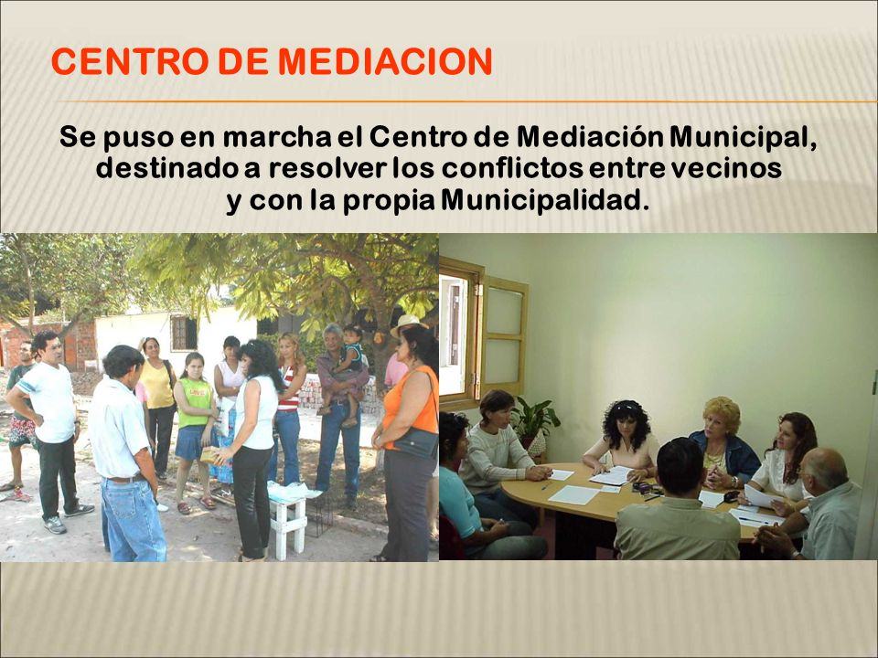Se puso en marcha el Centro de Mediación Municipal, destinado a resolver los conflictos entre vecinos y con la propia Municipalidad. CENTRO DE MEDIACI