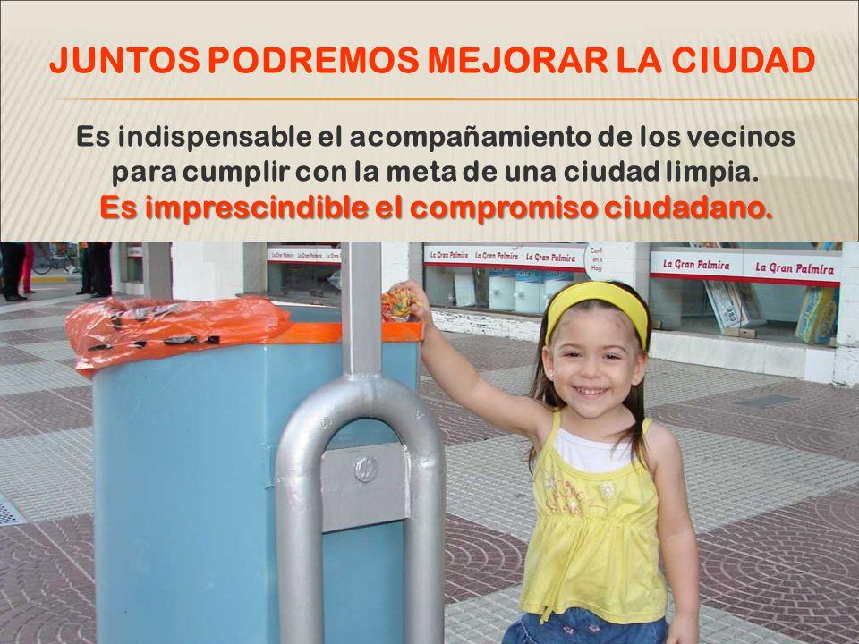 Es indispensable el acompañamiento de los vecinos para cumplir con la meta de una ciudad limpia.