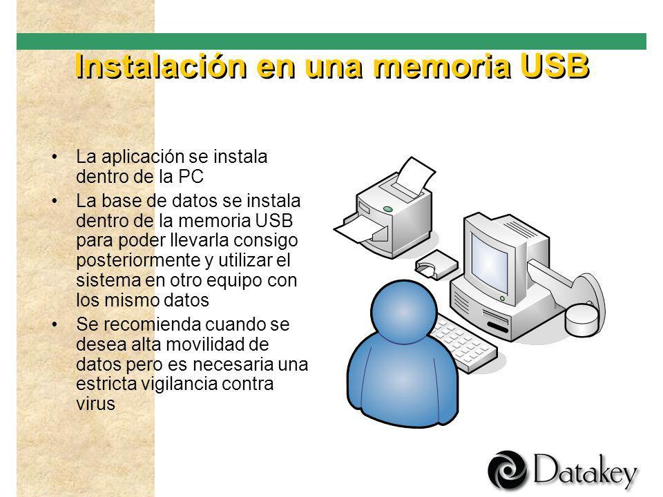 Instalación en una PC La aplicación y la base de datos se instalan dentro de la PC para mejorar el rendimiento. La llave de seguridad va conectada a l