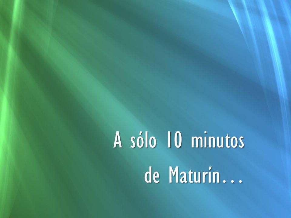 A sólo 10 minutos de Maturín…