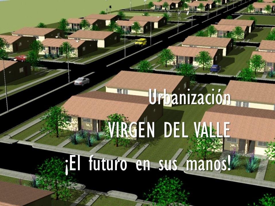Urbanización VIRGEN DEL VALLE ¡El futuro en sus manos!