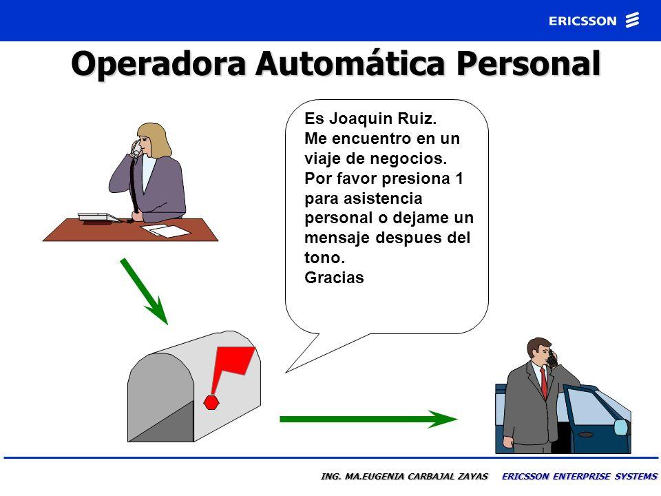 ING. MA.EUGENIA CARBAJAL ZAYAS ERICSSON ENTERPRISE SYSTEMS Capacidades de Operadora Automática Transferencia de llamadas a una extensión especifica Tr