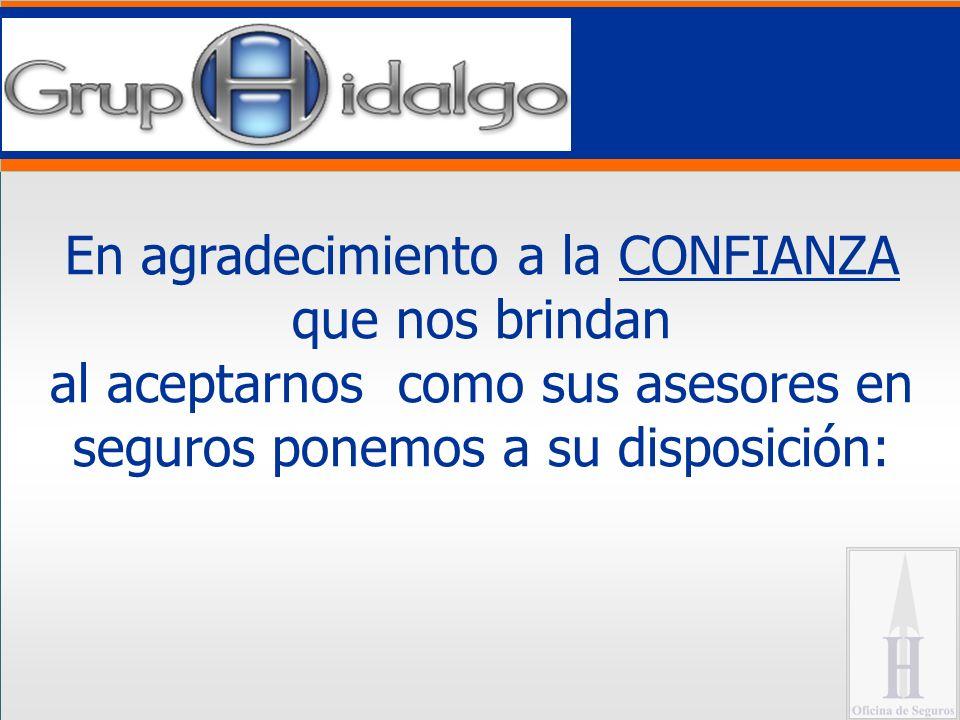 En agradecimiento a la CONFIANZA que nos brindan al aceptarnos como sus asesores en seguros ponemos a su disposición: