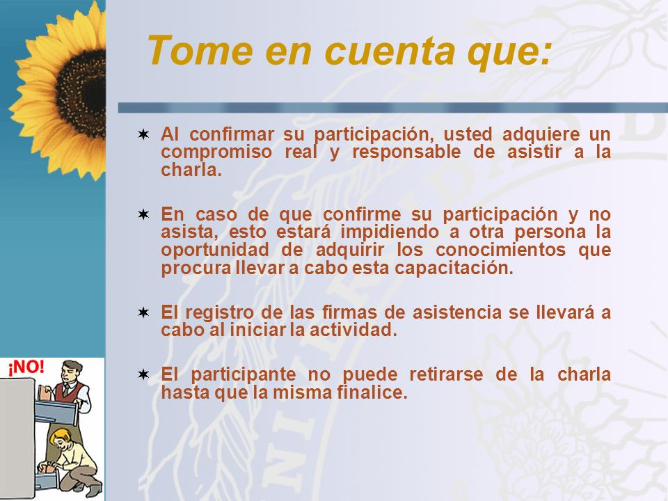 Tome en cuenta que: Al confirmar su participación, usted adquiere un compromiso real y responsable de asistir a la charla.