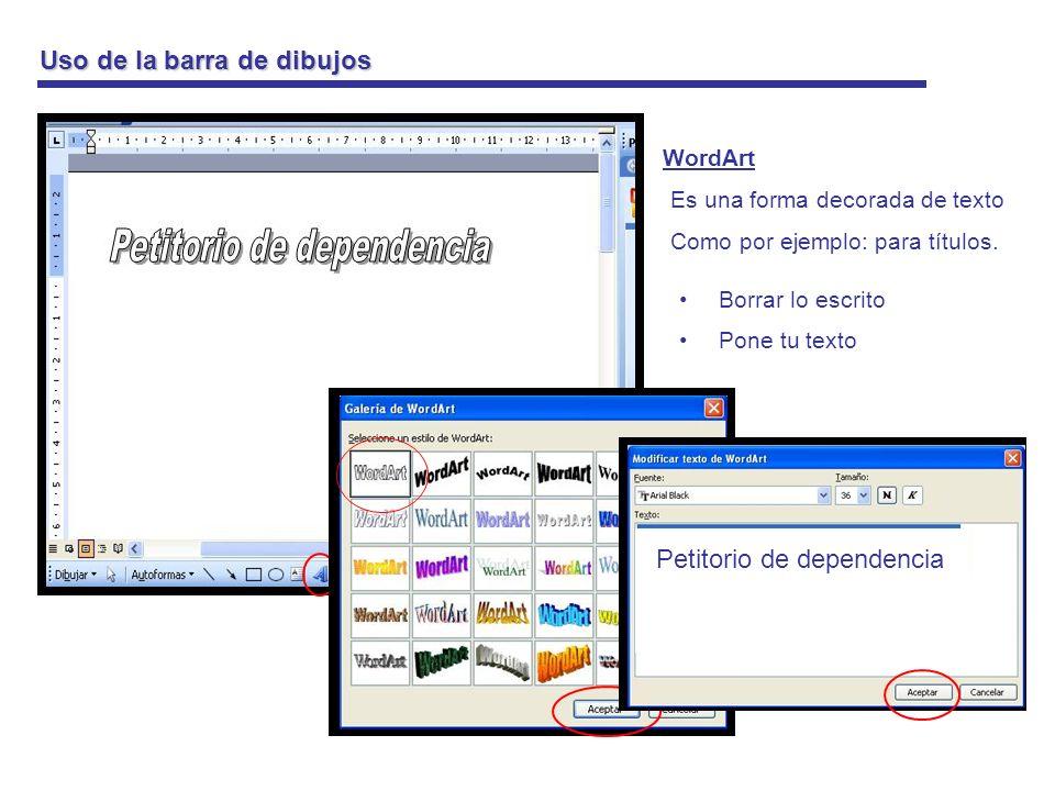 Uso de la barra de dibujos Para modificar o borrar tu WordArt Haz doble click en tu WordArt.