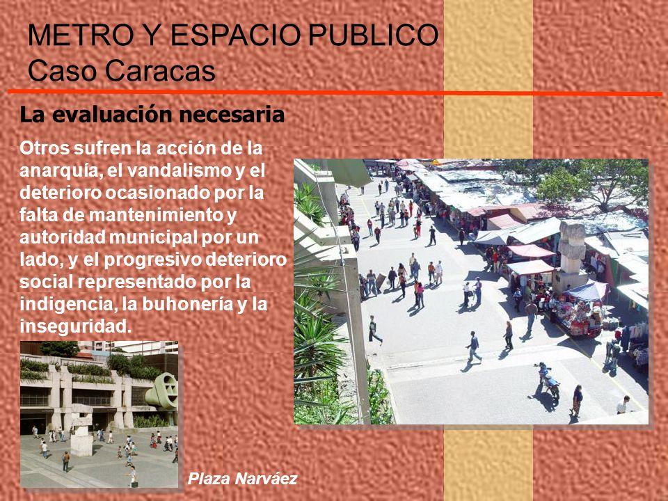 La evaluación necesaria Otros sufren la acción de la anarquía, el vandalismo y el deterioro ocasionado por la falta de mantenimiento y autoridad munic