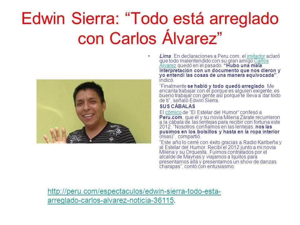 Edwin Sierra: Todo está arreglado con Carlos Álvarez Lima.