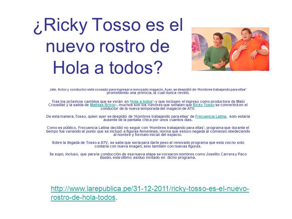 ¿Ricky Tosso es el nuevo rostro de Hola a todos. Jale.