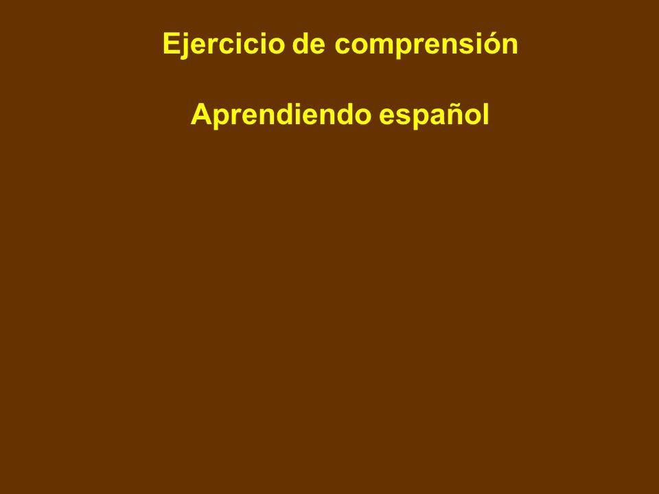 Ejercicio de comprensión Aprendiendo español
