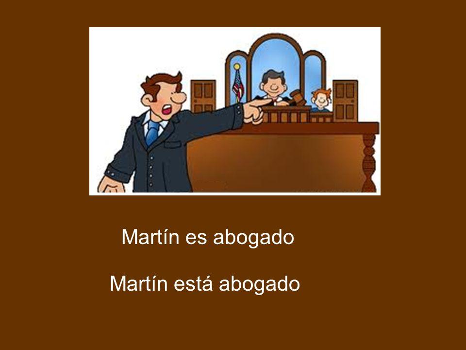 Martín es abogado Martín está abogado